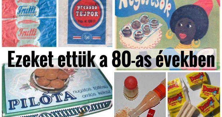 Ezeket ettük a 80-as években