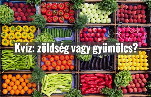 Kvíz: Tudod, hogy zöldség vagy gyümölcs?