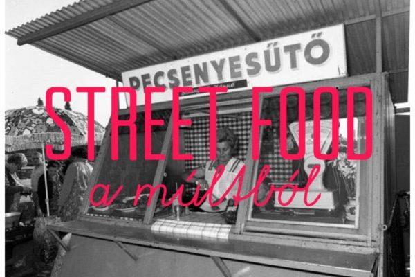 Street food a múltból